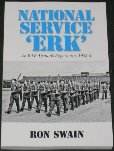 National Service 'Erk' - An RAF Airman's Experiences 1952-4, by Ron Swain